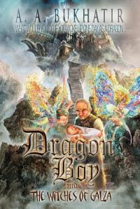 Dragon Boy and the Witches of Galza – By A.A. Bukhatir